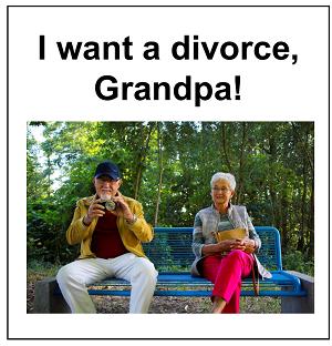 I want a divorce, Grandpa!