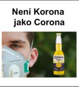 Není Korona jako Corona